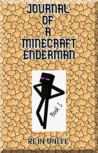 Journal of a Minecraft Enderman Book 1: Endermen Principle! ()