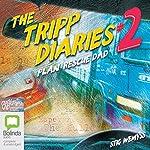 The Tripp Diaries #2: Plan: Rescue Dad | Stig Wemyss