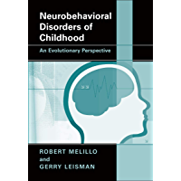 Neurobehavioral Disorders of Childhood: An Evolutionary Perspective