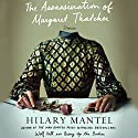 The Assassination of Margaret Thatcher: Stories Audiobook by Hilary Mantel Narrated by Jane Carr