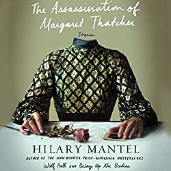 The Assassination of Margaret Thatcher: Stories