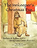 The Innkeeper's Christmas Eve, Barbara B. Rollins, 0982624387