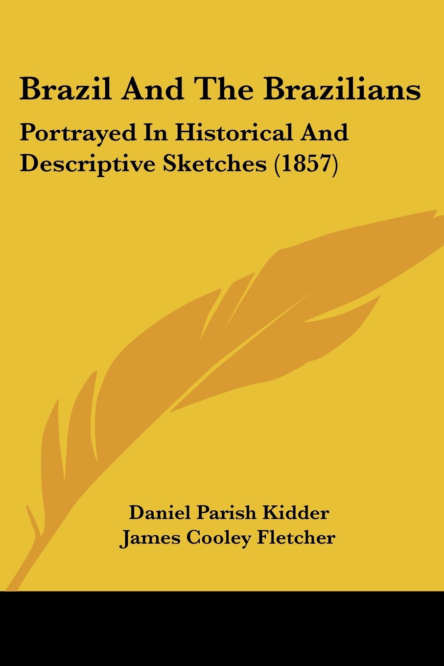 Brazil And The Brazilians: Portrayed In Historical And Descriptive Sketches (1857) ebook