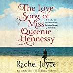 The Love Song of Miss Queenie Hennessy: A Novel | Rachel Joyce
