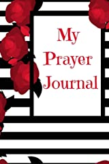 My Prayer Journal: A Guide of Affirmations, Prayer and Praise Paperback