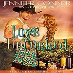 Love Uncorked: The Love List Book 1 | Jennifer Conner
