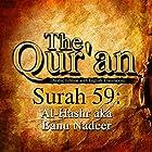 The Qur'an - Surah 59 - Al-Hashr aka Banu Nadeer Hörbuch von One Media Gesprochen von: A. Haleem