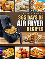 Air Fryer: 365 Days of Air Fryer Recipes Cookbook