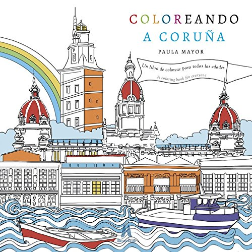 Coloreando A Coruña: Amazon.es: Paula Mayor Agrelo: Libros