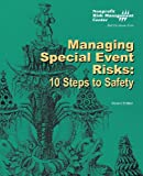 Managing Special Event Risks : Ten Steps to Safety, , 1893210243