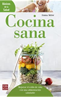 Cocina sana (Básicos de la salud) (Spanish Edition)