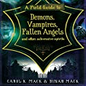 A Field Guide to Demons, Vampires, Fallen Angels, and Other Subversive Spirits Audiobook by Carol K. Mack, Dinah Mack Narrated by Reay Kaplan