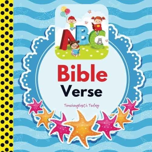 ABC Bible Verse: Hide the word of God in your child's heart by making learning Bible verses fun.  As easy as ABC, ABC for Kids, Bible Verse for Kids, ... Memory Text/Learning the Bible for Kids)