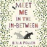 Meet Me in the In-Between | Bella Pollen
