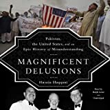 img - for Magnificent Delusions: Pakistan, the United States, and an Epic History of Misunderstanding by Husain Haqqani (2013-11-05) book / textbook / text book