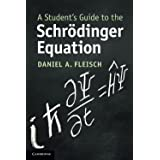 A Student's Guide to the Schrodinger Equation (Student's Guides)
