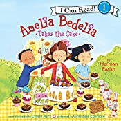 Amelia Bedelia Takes the Cake | Herman Parish
