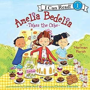 Amelia Bedelia Takes the Cake Audiobook