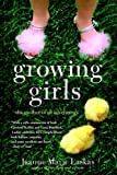 Growing Girls, Jeanne Marie Laskas, 0553381504