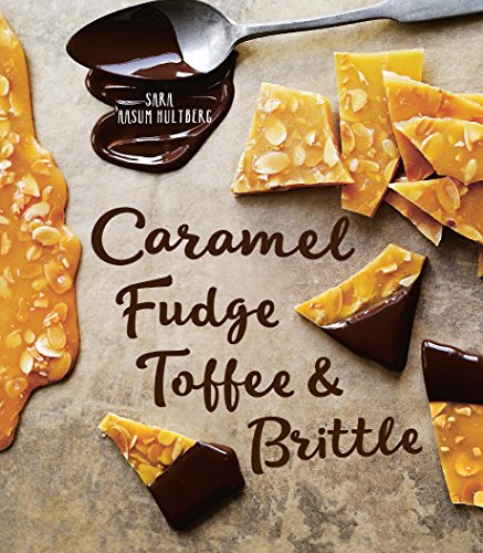 Chocolate Toffee Recipes (Caramel, Fudge, Toffee & Brittle: Secrets of a Confectioner)
