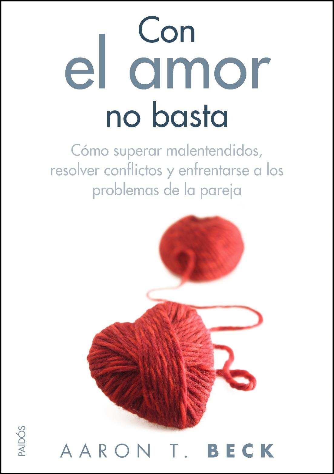 Con El Amor No Basta T Beck Aaron 9788449325557 Amazon Com Books