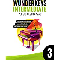 WunderKeys Intermediate Pop Studies For Piano 3: A Pop-Infused Lesson Companion To Reinforce Scales, Chords, Triads, And…