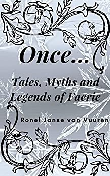 Once.: Tales, Myths and Legends of Faerie by [Janse van Vuuren, Ronel]