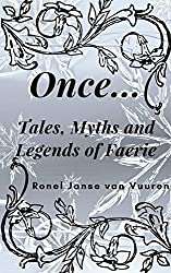 Once.: Tales, Myths and Legends of Faerie