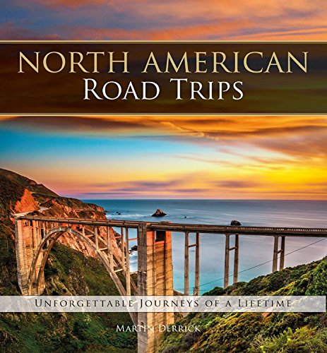 North American Road Trips: Unforgettable Journeys of a Lifetime (Best Router Table Uk)