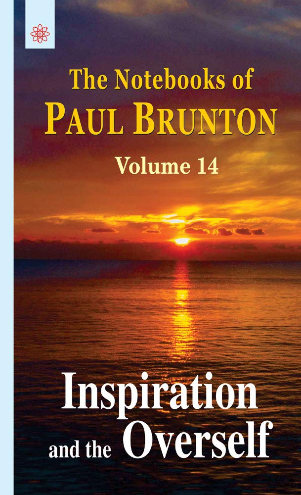 Read Online Inspiration and the Overleaf: The Notebooks of Paul Brunton: Volume 14 pdf