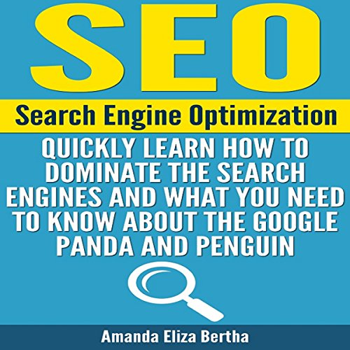 Price comparison product image SEO: Search Engine Optimization: Quickly Learn How to Dominate the Search Engines and What You Need to Know About the Google Panda and Penguin