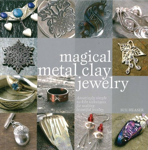 Magical Metal Clay Jewelry Paperback – October 9, 2008