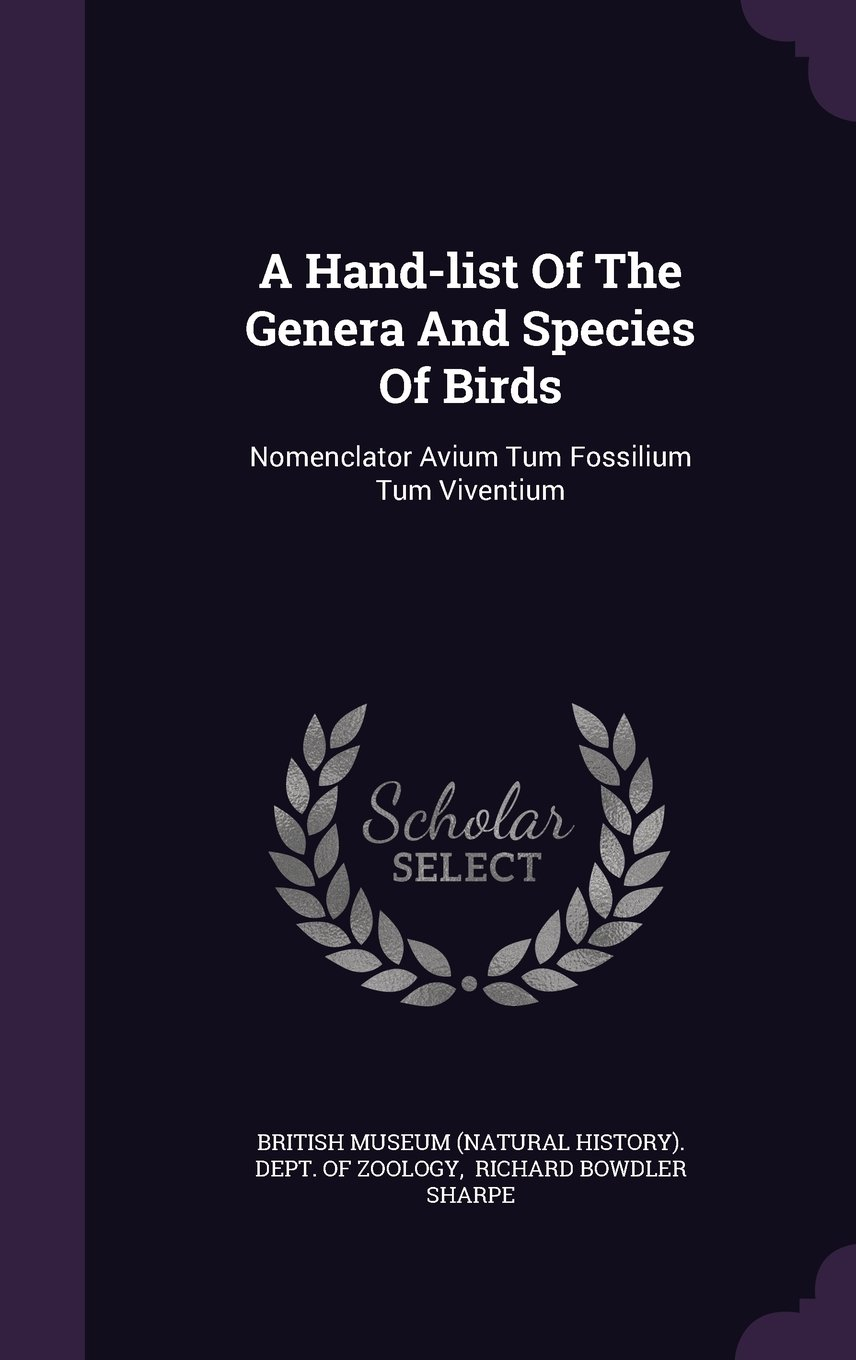 Download A Hand-list Of The Genera And Species Of Birds: Nomenclator Avium Tum Fossilium Tum Viventium Text fb2 book
