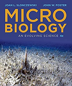 Microbiology: An Evolving Science (Fourth Edition)