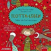 Mein Lotta-Leben: Süßer die Esel nie klingen | Alice Pantermüller