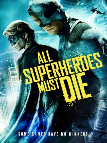 All Superheroes Must Die ()