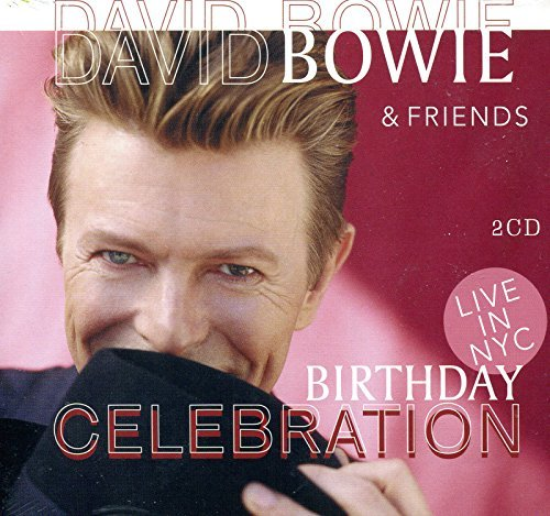 Music : David Bowie : David Bowie & Friends Birthday Celebration~ 2 Cd Set Digipak [Import] Compact Disc Audio