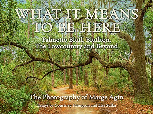 What It Means To Be Here: Palmetto Bluff, Bluffton, The Lowc