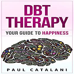 DBT Therapy: Your Guide to Happiness