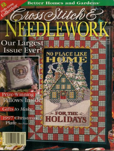 Better Homes and Gardens Cross Stitch & Needlework (December 1997, Vol. XII, No. 7) (Cross Gardens Stitch And Better Homes)