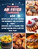 The Complete Air Fryer Cookbook: 650 Effortless Air