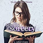 Spells and Sorcery: Lexie Carrigan Chronicles, Book 1 | S. Usher Evans