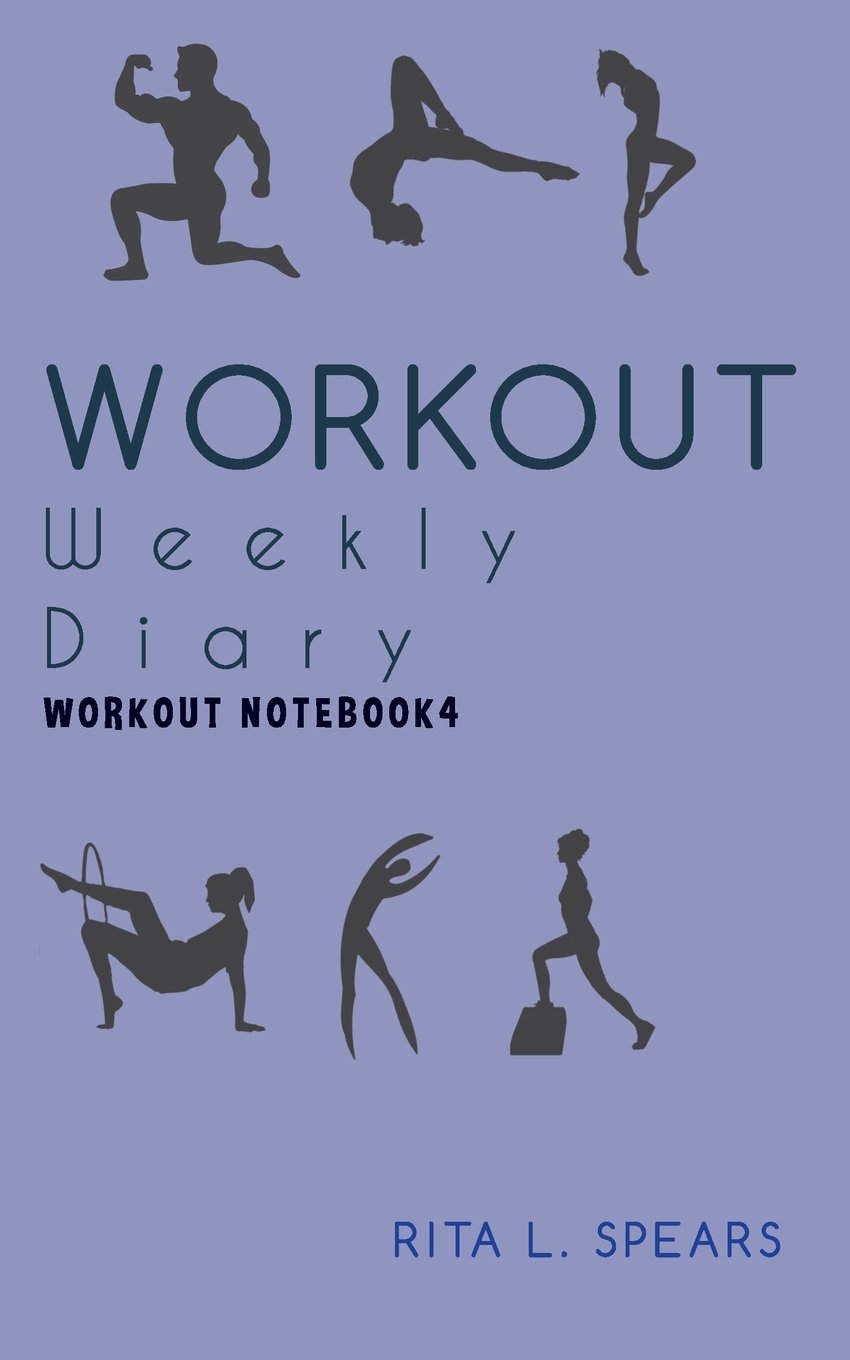 The Workout Weekly Diary NoteBook4:The Perfect BODYMINDER Workout and Exercise 5 (Workout Journal) (Volume 4) pdf epub