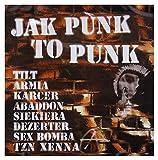 Various Artists (Tilt, Armia, Karcer, Siekiera, Dezerter, Sex Bomba, TZN Xenna, Abadon): Jak punk to punk [CD]