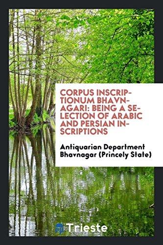Corpus Inscriptionum Bhavnagari: Being a Selection of Arabic and Persian Inscriptions