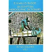 An Egyptian Hieroglyphic Dictionary, Vol. 1