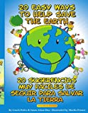 20 Easy Ways to Help Save the Earth (English and Spanish Edition)