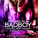 Pregnant by a Bad Boy: A Dramatic Urban BWWM Romance Novel Audiobook by Cookie Jones Narrated by Hunter Frost