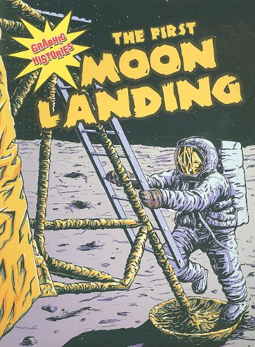 History Moon Landings - The First Moon Landing (Graphic Histories)
