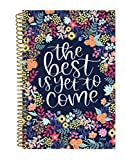 bloom daily planners 2019 Calendar Year Day Planner - Passion/Goal Organizer - Monthly and Weekly Dated Agenda Book - (January 2019 - December 2019) - 6'' x 8.25'' - The Best is Yet to Come